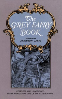 The Grey Fairy Book - Andrew Lang