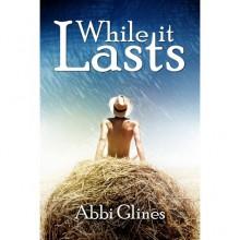 While It Lasts (Sea Breeze, #3) - Abbi Glines