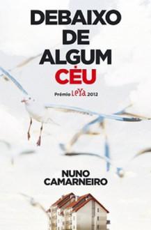 Debaixo de Algum Céu - Nuno Camarneiro