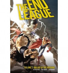 The End League, Vol. 1: Ballad Of Big Nothing - Rick Remender, Mat Broome