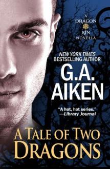 A Tale Of Two Dragons - G.A. Aiken