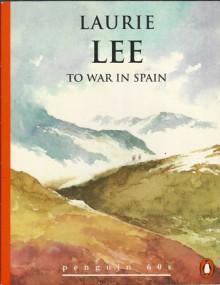 To War in Spain - Laurie Lee