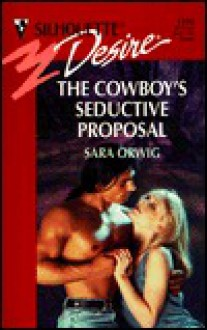 The Cowboy's Seductive Proposal - Sara Orwig