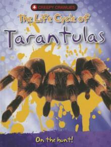 The Life Cycle of Tarantulas - Clint Twist