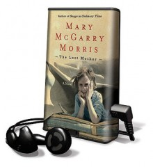 The Lost Mother (Audio) - Mary McGarry Morris, Judith Ivey