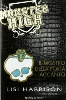 Monster High: Il mostro della porta accanto - Lisi Harrison,Roberta Marasco