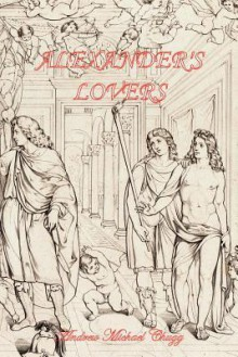 Alexander's Lovers (Second Edition) - Andrew Chugg