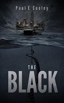 The Black: A Deep Sea Thriller - Paul E.Cooley