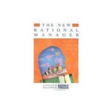 The New Rational Manager - Charles Higgins Kepner, Benjamin B. Tregoe