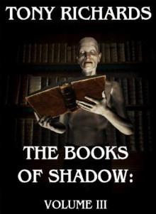 The Books of Shadow: Volume III (36 Horror Tales) - Tony Richards