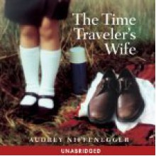 The Time Traveler's Wife - Audrey Niffenegger, Fred Berman, Phoebe Strole