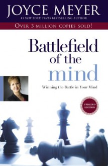 Battlefield of the Mind: Winning the Battle in Your Mind - Joyce Meyer