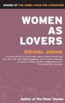Women as Lovers - Elfriede Jelinek, Martin Chalmers
