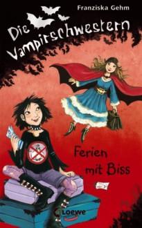 Ferien mit Biss - Franziska Gehm