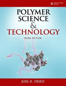 Polymer Science and Technology - Joel Fried