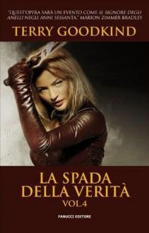 La Spada della verità vol. 4 (Italian Edition) - Terry Goodkind, Nicola Gianni