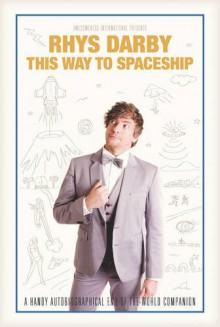 This Way To Spaceship - Rhys Darby