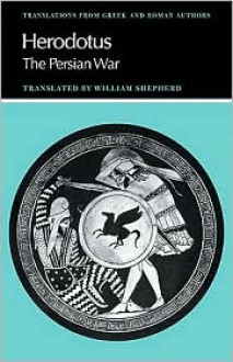 The Persian War (Translations from Greek & Roman Authors) - Herodotus, William Shepard, William Shepherd