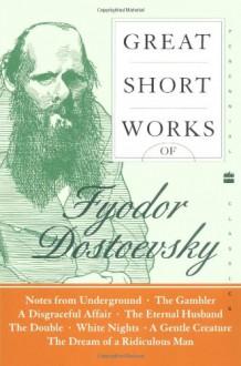 Great Short Works of Fyodor Dostoevsky - Fyodor Dostoyevsky,Ronald Francis Hingley