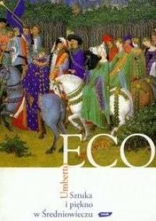 Sztuka i piękno w średniowieczu - Umberto Eco