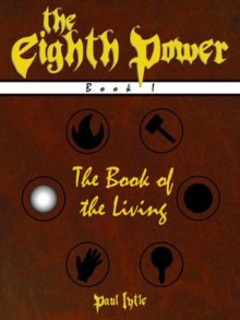 The Book of the Living (The Eighth Power) - Paul Lytle