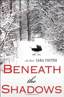 Beneath the Shadows - Sara Foster