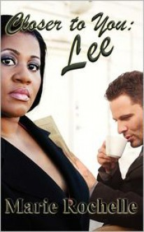 Closer To You: Lee - Marie Rochelle