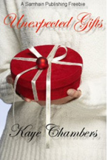 Unexpected Gifts - Kaye Chambers