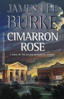Cimarron Rose - James Lee Burke