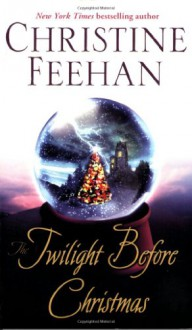 The Twilight Before Christmas - Christine Feehan