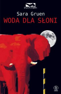 Woda dla słoni - Sara Gruen