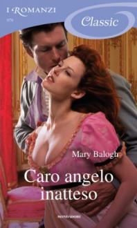 Caro angelo inatteso (I Romanzi Classic) - Paola Frezza Pavese, Mary Balogh