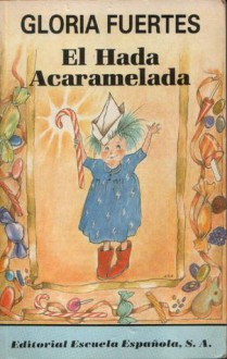 El Hada Acaramelada - Gloria Fuertes