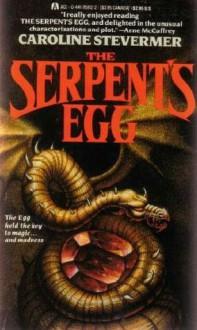 The Serpent's Egg - Caroline Stevermer