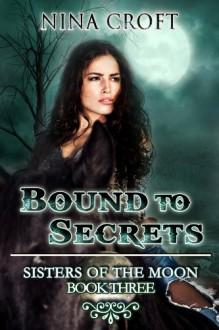 Bound to Secrets - Nina Croft