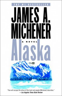 Alaska - James A. Michener