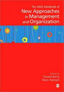 The Sage Handbook of New Approaches in Management and Organization - Daved Barry, Hans Hansen