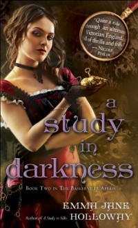 A Study in Darkness - Emma Jane Holloway