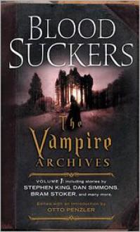 Bloodsuckers: The Vampire Archives, Volume 1 - Otto Penzler
