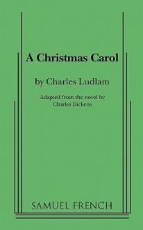 A Christmas Carol - Charles Ludlam