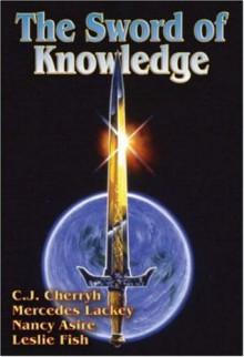 The Sword of Knowledge - C.J. Cherryh, Leslie Fish, Nancy Asire, Mercedes Lackey