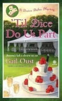 'Til Dice Do Us Part - Gail Oust