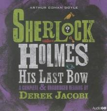 His Last Bow - Arthur Conan Doyle, Derek Jacobi
