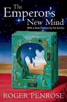 The Emperor's New Mind: Concerning Computers, Minds, and the Laws of Physics (Popular Science) - Martin Gardner,Roger Penrose