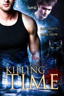 Killing Time - 'Jane Davitt', 'Alexa Snow'