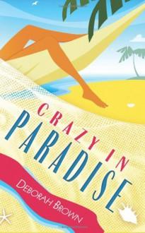 Crazy in Paradise - Deborah Brown