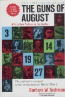 The Guns of August - Barbara W. Tuchman
