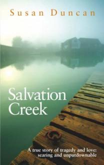 Salvation Creek: An Unexpected Life - Susan Duncan