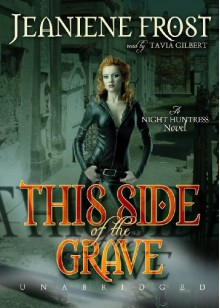 This Side of the Grave - Tavia Gilbert,Jeaniene Frost