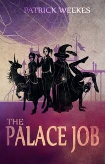 The Palace Job - Patrick Weekes